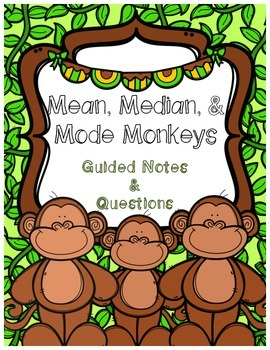 Mean, Median, and Mode Monkeys - Guided Notes & Questions