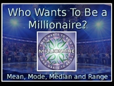 Mean, Mode, Median and Range Millionaire