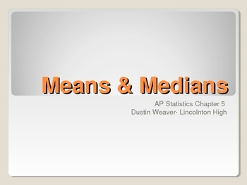 Mean and Median Powerpoint (AP Stats)