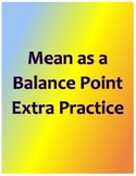 Mean as a Balance Point Extra Practice