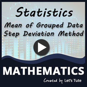 Mathematics | Statistics-Mean of Grouped Data - Problem Solving (Step Deviation)
