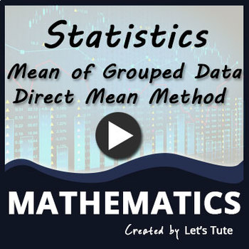 Mathematics   Statistics - Mean of Grouped Data - Problem Solving (Direct mean)