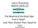 Meaning of the Equal sign, True or False, Greater Than, Le