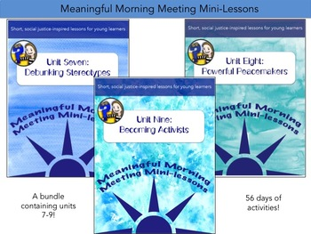 Meaningful Morning Meeting Mini-Lessons: Bundle Pack -- Units 7, 8, & 9