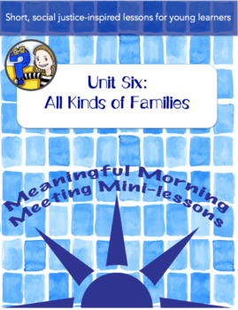 Meaningful Morning Meeting Mini-Lessons: Unit 6 - All Kinds of Families