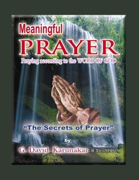 Meaningful Prayer - Praying according to the Word of God