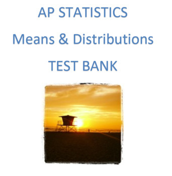 AP Statistics: Means and Distributions Test Bank- Examview