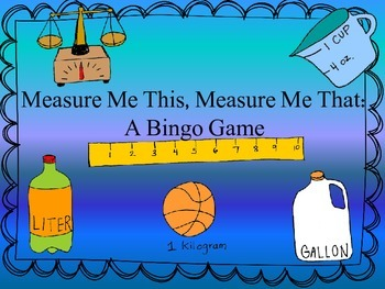 Measure Me This, Measure Me That:  A Bingo Game