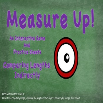 Measure Up an Interactive Game: Comparing and Measuring Indirectly 1.MD.A.2