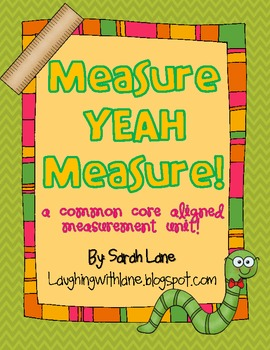 Measure, Yeah, Measure! A Common Core Aligned Measurement Unit!
