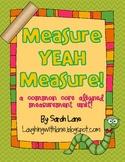 Measure, Yeah, Measure! A Common Core Aligned Measurement Unit!
