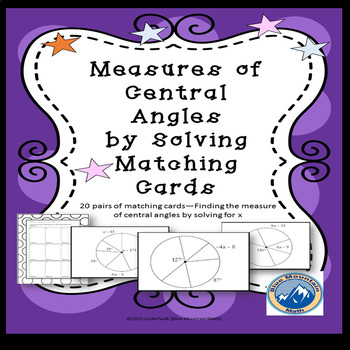 Measure of Central Angle by Solving for X Matching Card Set