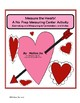 Measure the Hearts--A no prep measuring center with cm and inches