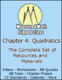 Measured Math Chapter 4 (Quadratics): The Complete Set of Flipped Resources
