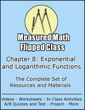 Measured Math Flipped Class: Chapter 8 - Exponentials