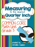 Measuring to the Quarter Inch - Math Unit