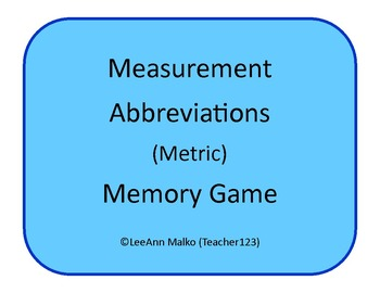 Measurement Abbreviations (Metric) Memory Game