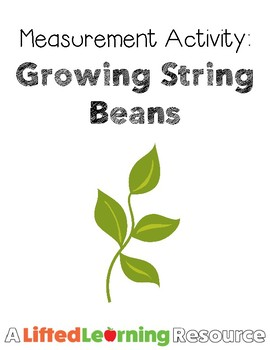 Measurement Activity: Growing String Beans (Hands-On Math Activity)