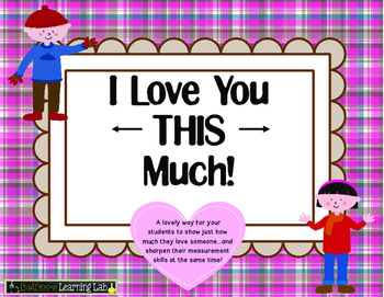 Measurement Activity (I Love You THIS Much!)