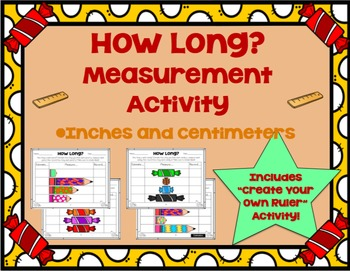 Measurement Worksheets (Inches and Centimeters) + Create Your Own Ruler Activity