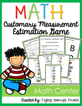Measurement {Estimation Game} Customary Units Math Center