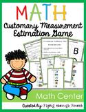 Measurement {Estimation Game} Customary Units Math Center