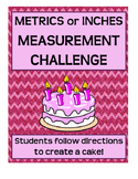 Measurement Challenge Review, metrics and customary (inches) -measure a cake!