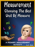 Measurement - Choosing the Best Unit of Measure - 2 pages