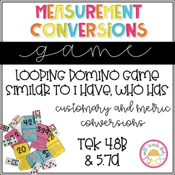 Measurement Conversion Looping Game Customary and Metric