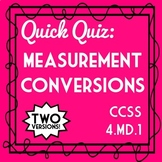 Measurement Conversions Quiz, 4th Grade Unit Conversions Assessment (4.MD.1)