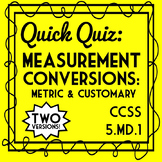 Measurement Conversions Quiz, 5.MD.1 Assessment, Customary & Metric, 2 Versions!