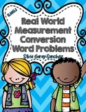 Measurement Conversions:  Real World Word Problems