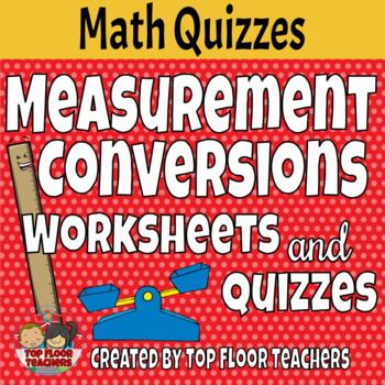 Measurement Conversions Worksheets and Quizzes