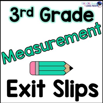 Measurement Customary and Metric Math Exit Slips 3rd Grade