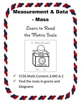 Measurement & Data : Mass, Reading Metric Scale