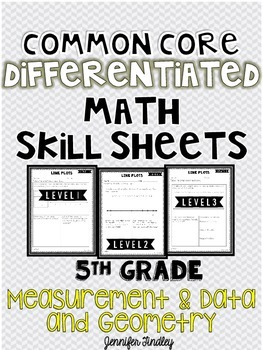 Measurement & Data and Geometry 5th Grade CCSS Math Differentiated Skill Sheets