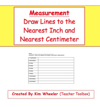 Measurement - Draw Lines to Nearest Inch and Centimeter