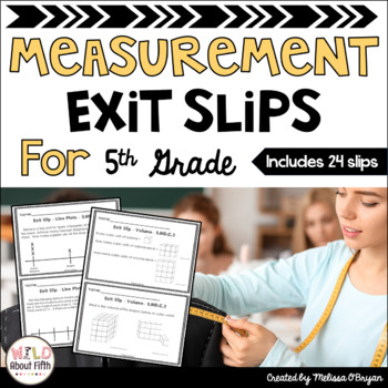 Measurement Exit Slips (Conversions, Line Plots, Volume) - 5th Grade
