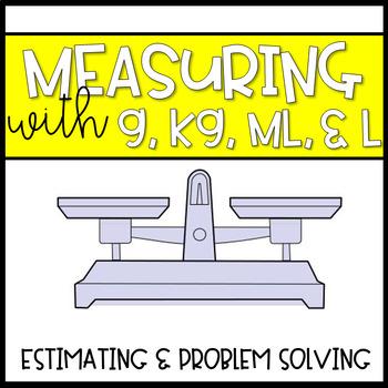 Measurement - Grams, Kilograms, Liters, Milliliters