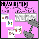 Measurement - Heavier & Lighter - Math Center