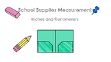 Measurement- Inches and Centimeters- School Supplies