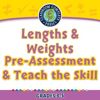 Measurement: Lengths & Weights - Pre-Assessment & Teach the Skill - PC Gr. 3-5