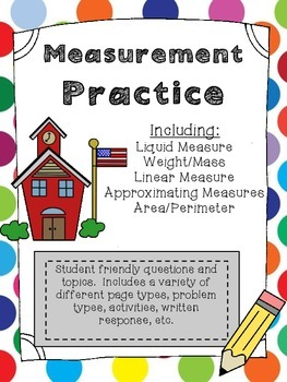 Measurement: Liquid, Weight/Mass, Linear, Approximating Measures Area/Perimeter