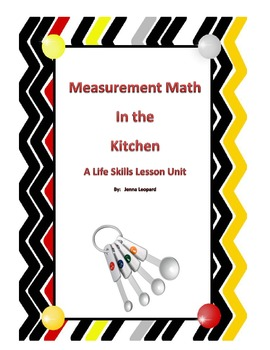 Measurement Math In the Kitchen: Life Skills Unit Special