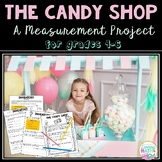 Measurement Math Project - The Candy Shop