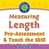 Measurement: Measuring Length - Pre-Assessment & Teach the Skill - NOTEBOOK