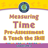 Measurement: Measuring Time - Pre-Assessment & Teach the Skill - PC Gr. PK-2