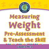 Measurement: Measuring Weight - Pre-Assessment & Teach the Skill - PC Gr. PK-2