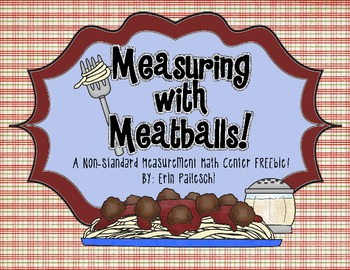 Measurement - Measuring with Meatballs! - {Math Center FREEbie}