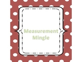 Measurement Mingle